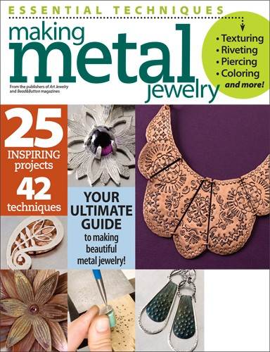 Bead & Button Special - Essential Techniques: Making Metal Jewelry